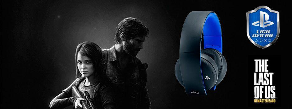 Los torneos de The Last of Us Remasterizado continúan en la Liga Oficial PlayStation