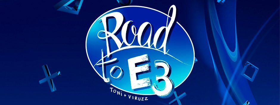 Road to E3 – Conexión PlayStation viaja a Los Angeles