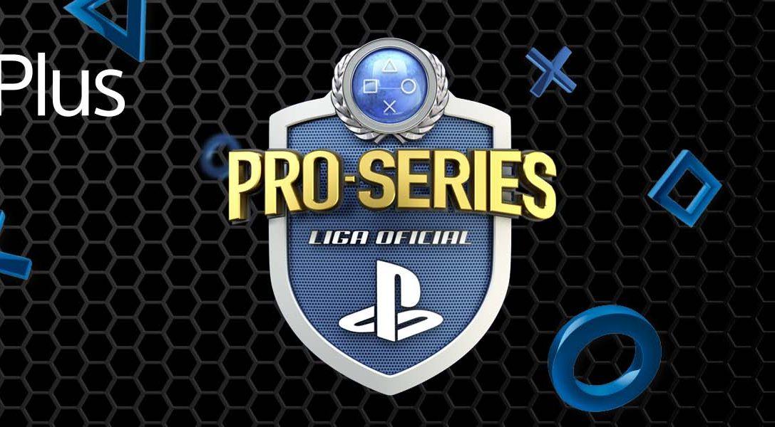 Llega PRO-SERIES, el nuevo espectáculo de eSports de la Liga Oficial PlayStation