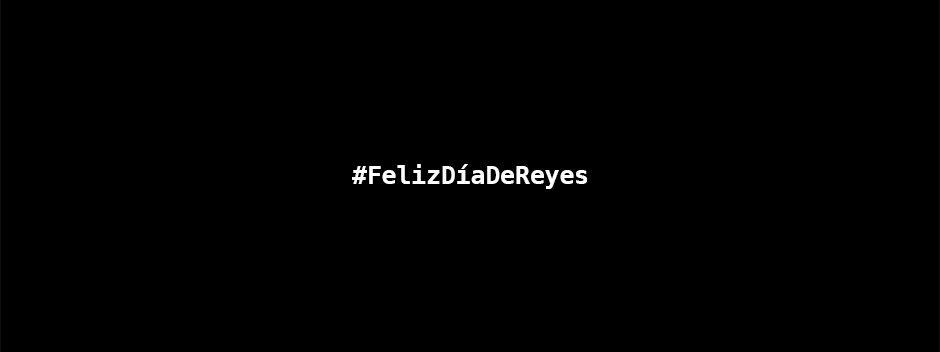 Hoy no posteamos: #FelizDíaDeReyes