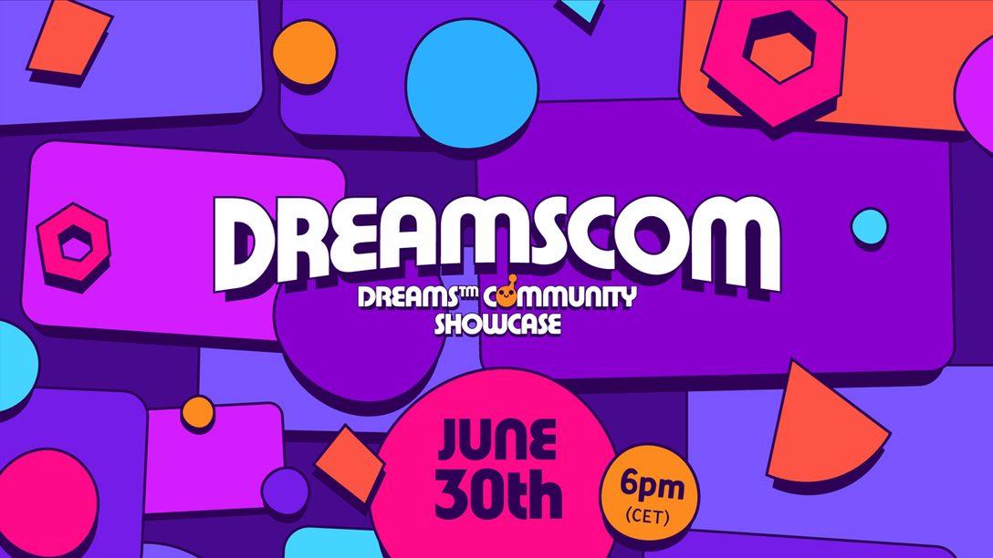 Envía tus creaciones para la Dreams Community Showcase (Exhibición de la Comunidad de Dreams) del 30 de junio