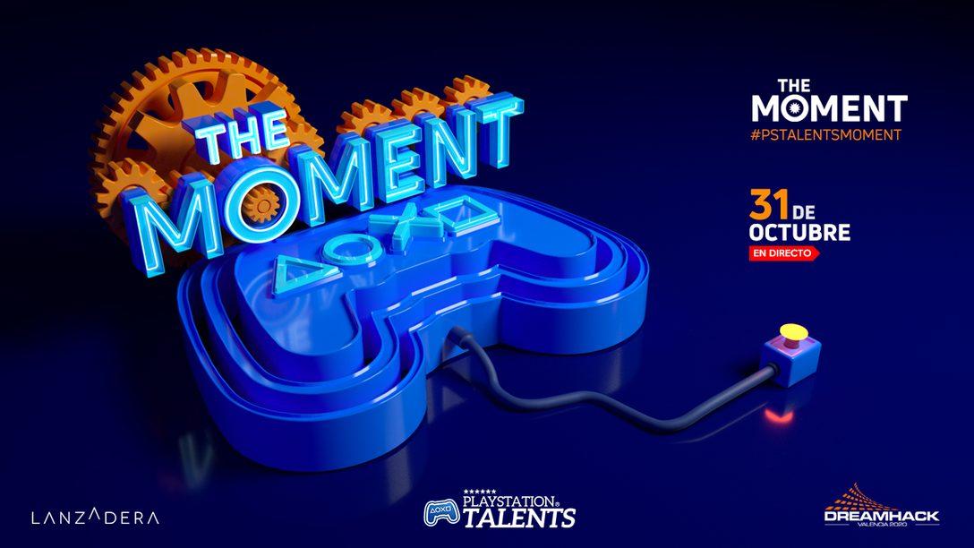 EL 31 de octubre tienes una cita con 'The Moment PS Talents'