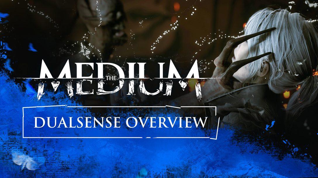 El mando DualSense te sumergirá por completo en el juego de terror de  realidad dual The Medium – PlayStation.Blog en español